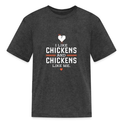 I like chickens, chickens like me. - Kids' T-Shirt