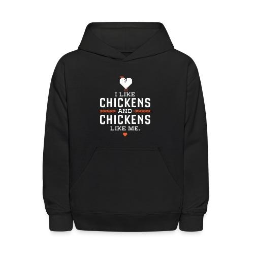 I like chickens, chickens like me. - Kids' Hoodie