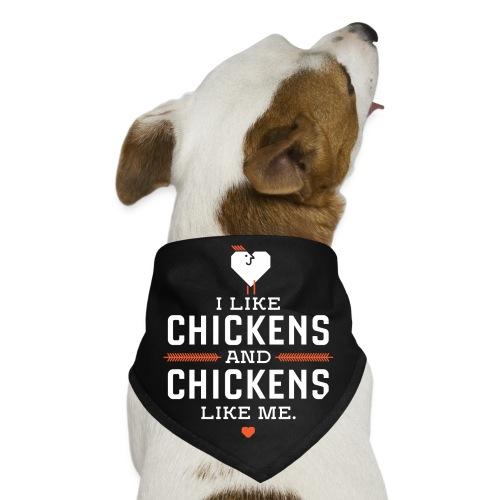 I like chickens, chickens like me. - Dog Bandana