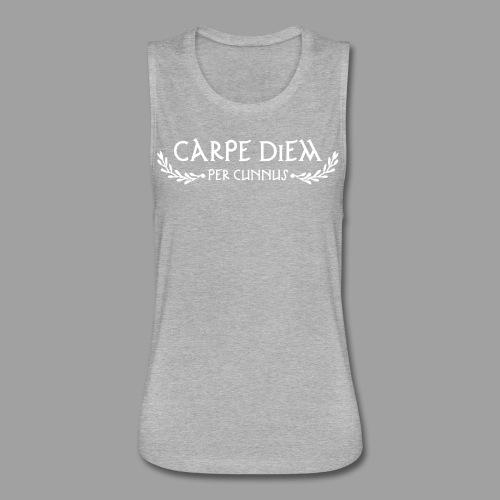 Carpe Diem Per Cunnus - Women's Flowy Muscle Tank by Bella