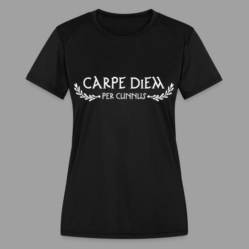 Carpe Diem Per Cunnus - Women's Moisture Wicking Performance T-Shirt