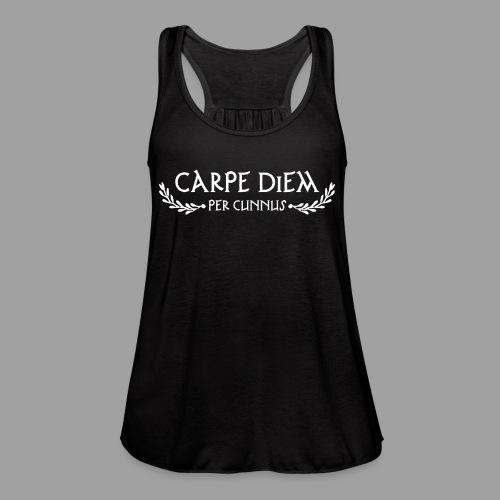 Carpe Diem Per Cunnus - Women's Flowy Tank Top by Bella