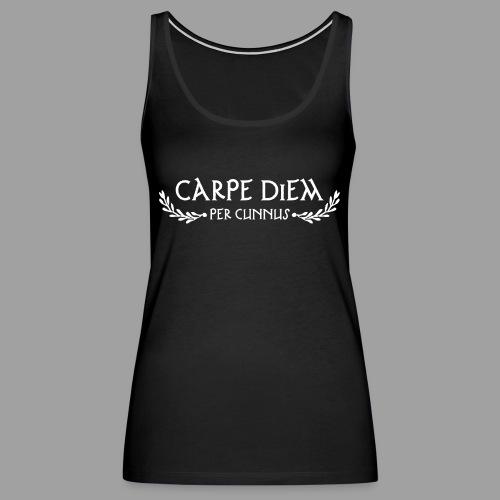 Carpe Diem Per Cunnus - Women's Premium Tank Top