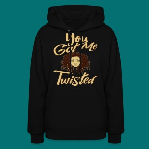 You Got Me Twisted T-Shirt - Women's Hoodie