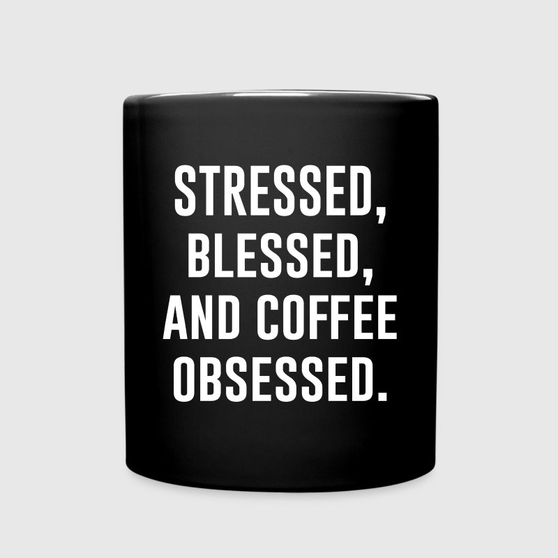 Stressed Blessed Obsessed Mugs & Drinkware - Full Color Mug