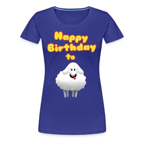Happy Birthday to Ewe - Women's Premium T-Shirt