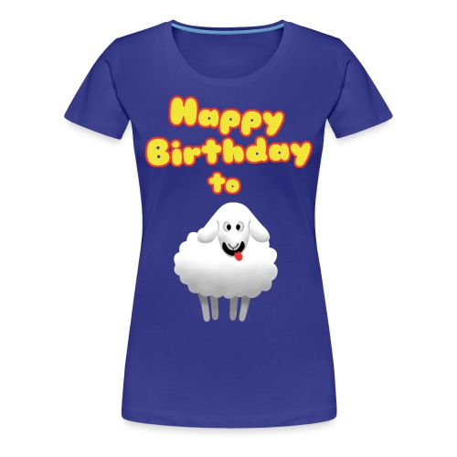 Happy Birthday to Ewe - Women's Premium T-Shirt