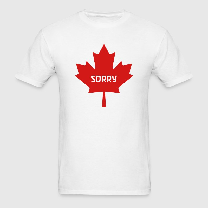 Sorry Canada T-Shirts - Men's T-Shirt
