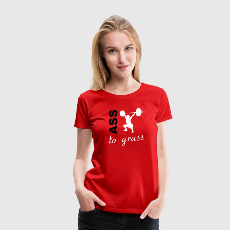 Ass To Grass - Workout and Weight Lifting Women's T-Shirts - Women's Premium T-Shirt