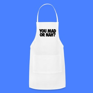 You Mad Or Nah? Phone & Tablet Cases - Adjustable Apron