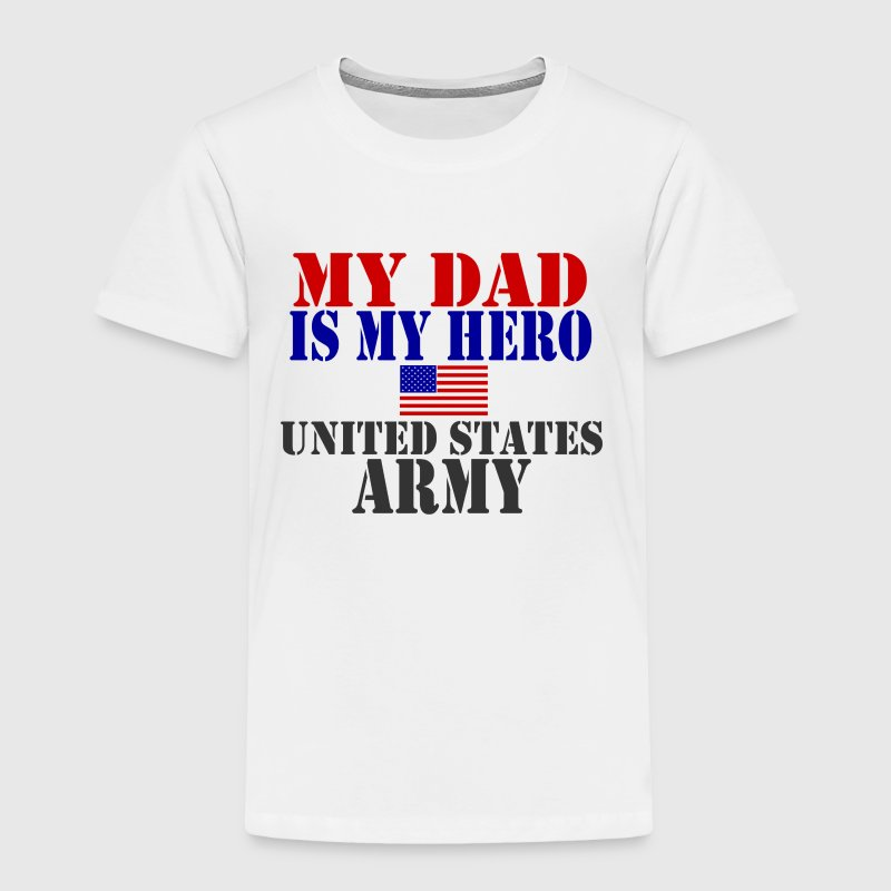 White DAD HERO ARMY Toddler Shirts - Toddler Premium T-Shirt