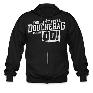 You Can't Spell Douchebag without OU -- OK State - Orange - Men's Zip Hoodie