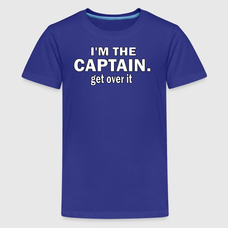 I'M THE CAPTAIN. GET OVER IT - CHILDRENS T-SHIRT - Kids' Premium T-Shirt