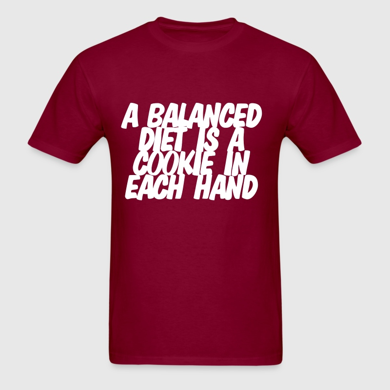 A balanced diet is a cookie in each hand T-shirt - Men's T-Shirt