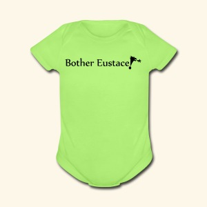 Bother Eustace! - Short Sleeve Baby Bodysuit