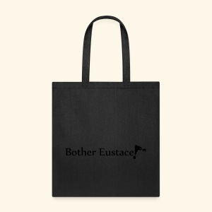 Bother Eustace! - Tote Bag