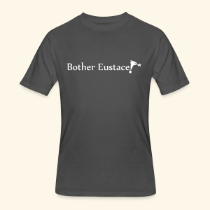 Bother Eustace! - Men's 50/50 T-Shirt