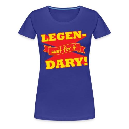 Legen-Dary Children's T-Shirt - Women's Premium T-Shirt