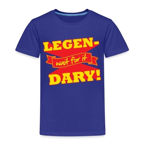 Legen-Dary Children's T-Shirt - Toddler Premium T-Shirt