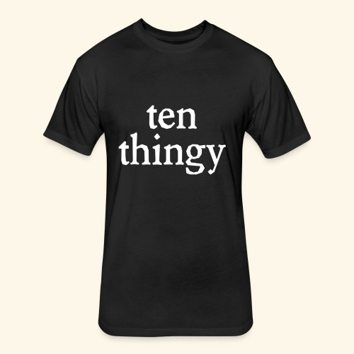 Ten Thingy - Fitted Cotton/Poly T-Shirt by Next Level