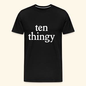Ten Thingy - Men's Premium T-Shirt