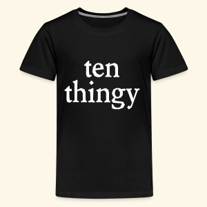 Ten Thingy - Kids' Premium T-Shirt