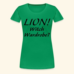Lion! Witch Wardrobe? - Women's Premium T-Shirt