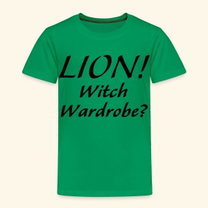 Lion! Witch Wardrobe? - Toddler Premium T-Shirt