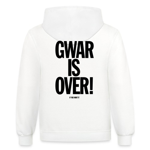 Gwar is Over! (If You Want It) - Contrast Hoodie