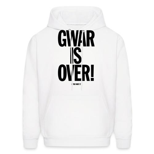 Gwar is Over! (If You Want It) - Men's Hoodie