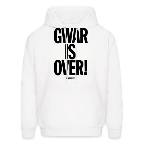 Gwar is Over! (If You Want It) - Men's Hoodie