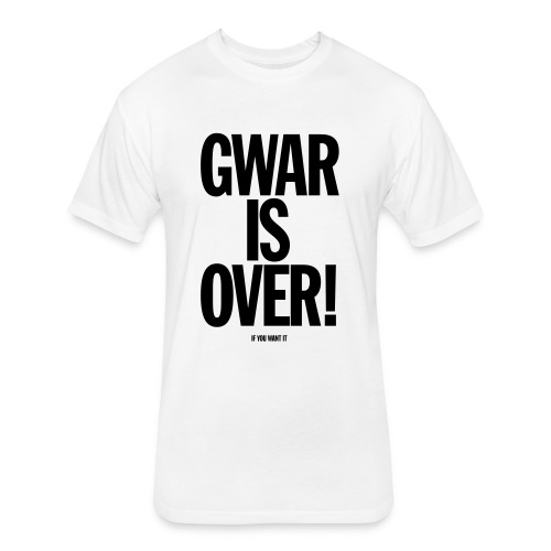Gwar is Over! (If You Want It) - Fitted Cotton/Poly T-Shirt by Next Level