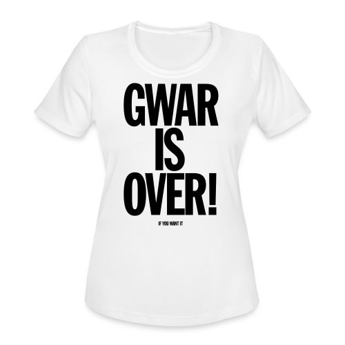 Gwar is Over! (If You Want It) - Women's Moisture Wicking Performance T-Shirt