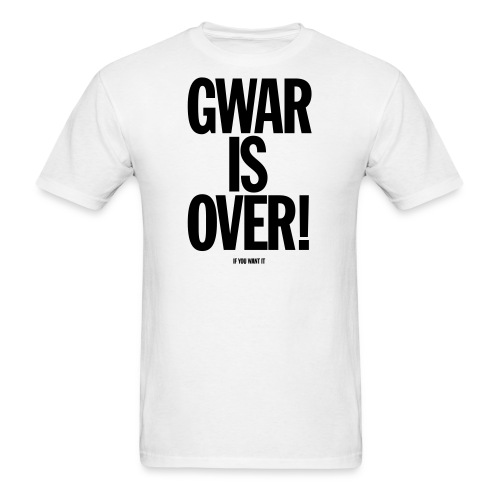 Gwar is Over! (If You Want It) - Men's T-Shirt