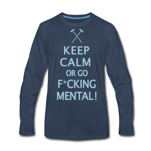 Keep Calm - Hammers - Men's Premium Long Sleeve T-Shirt