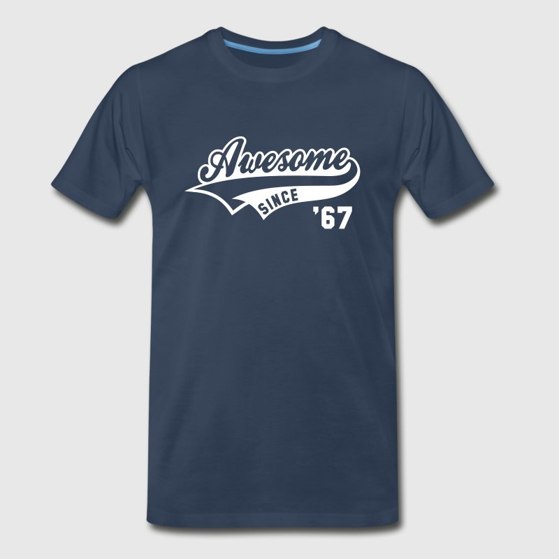 Awesome SINCE 67 Birthday Anniversary T-Shirt WN - Men's Premium T-Shirt