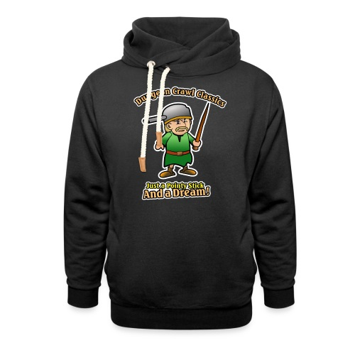 Pointy Stick and a Dream! - Shawl Collar Hoodie
