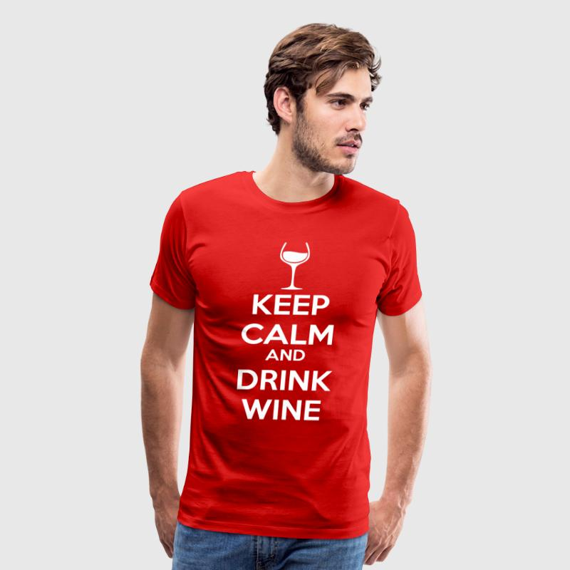 Keep Calm and drink Wine T-Shirts - Men's Premium T-Shirt