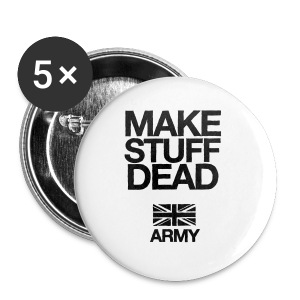 Army: Make Stuff Dead (Heavyweight) - Small Buttons