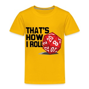 That's How I Roll - Toddler Premium T-Shirt