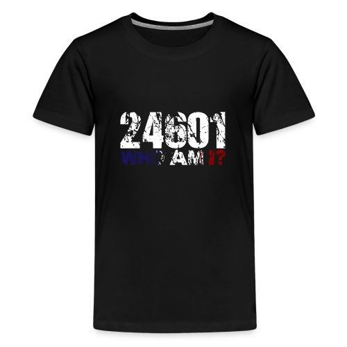 24601 v1 - Kids' Premium T-Shirt