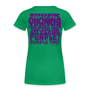 Why the Vikings are Purple.  2-sided shirt - Women's Premium T-Shirt