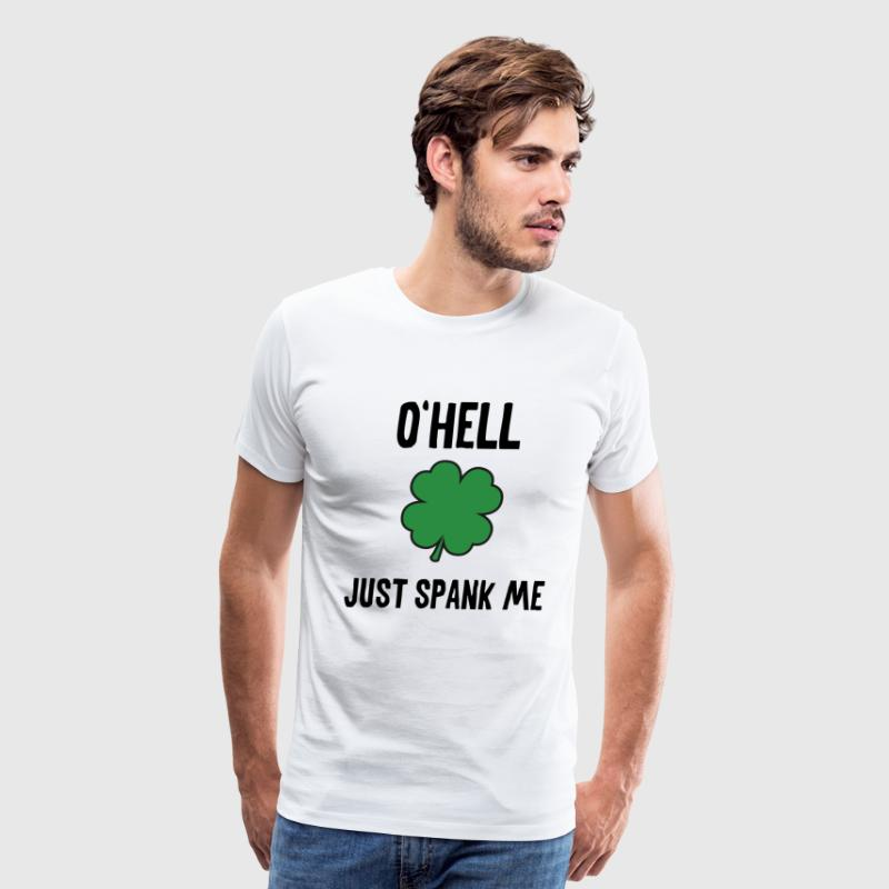 O'hell Just Spank Me - Men's Premium T-Shirt
