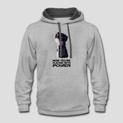 Now you're playing with power - Contrast Hoodie