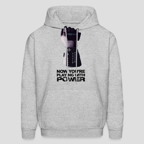 Now you're playing with power - Men's Hoodie