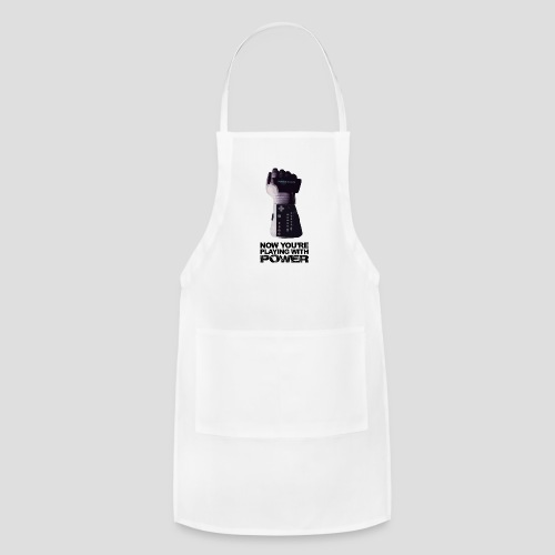 Now you're playing with power - Adjustable Apron