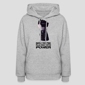 Now you're playing with power - Women's Hoodie