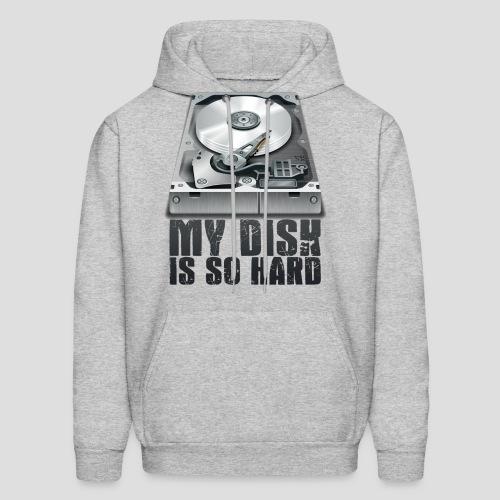 My Disk is So Hard - Men's Hoodie