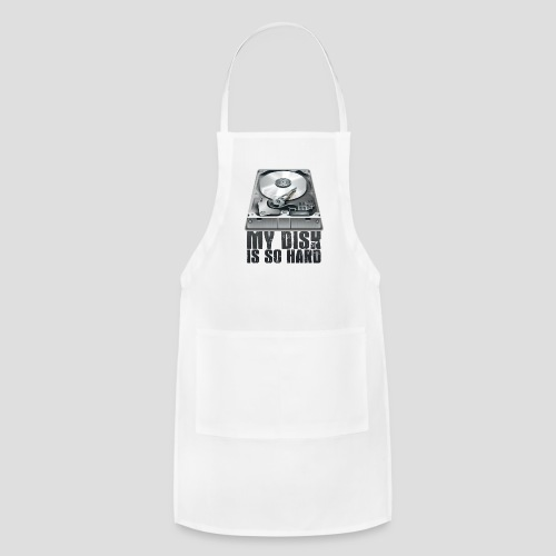 My Disk is So Hard - Adjustable Apron
