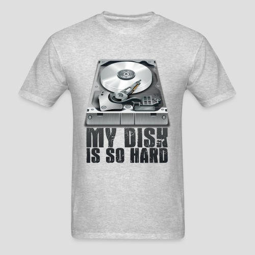 My Disk is So Hard - Men's T-Shirt